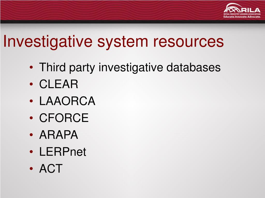 Investigative system resources