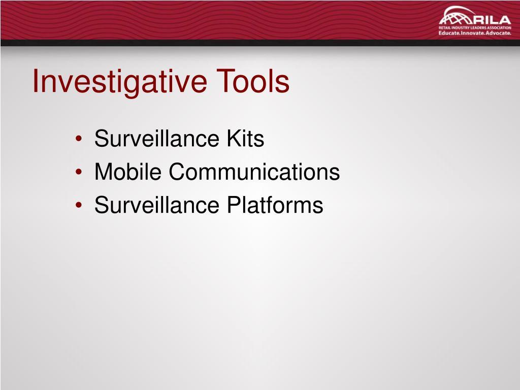 Investigative Tools