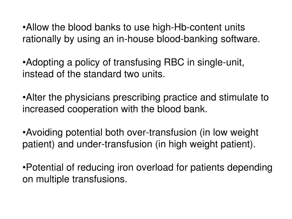 Allow the blood banks to use high-Hb-content units rationally by using an in-house blood-banking software.