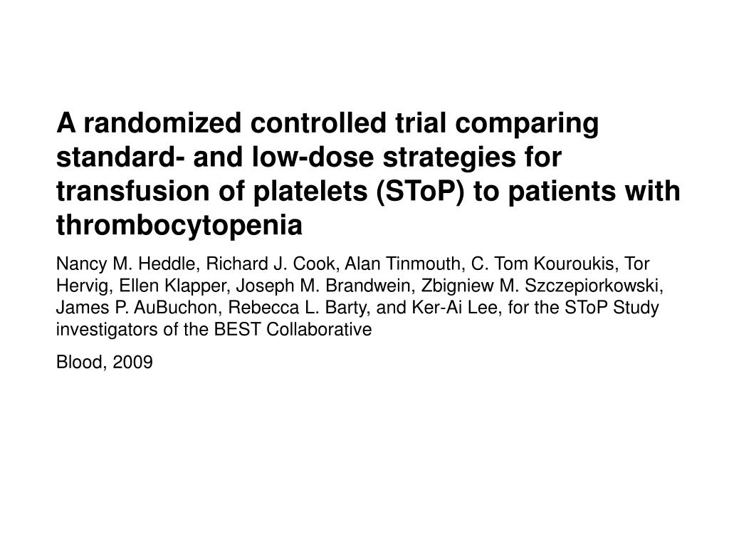 A randomized controlled trial comparing standard- and low-dose strategies for transfusion of platelets (SToP) to patients with thrombocytopenia
