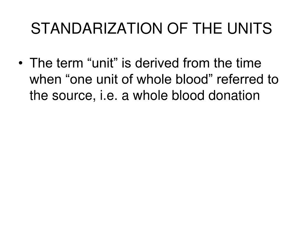 STANDARIZATION OF THE UNITS