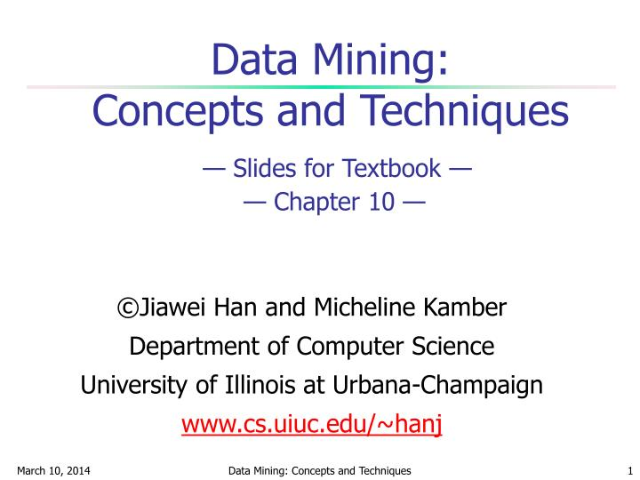 Data mining concepts and techniques slides for textbook chapter 10