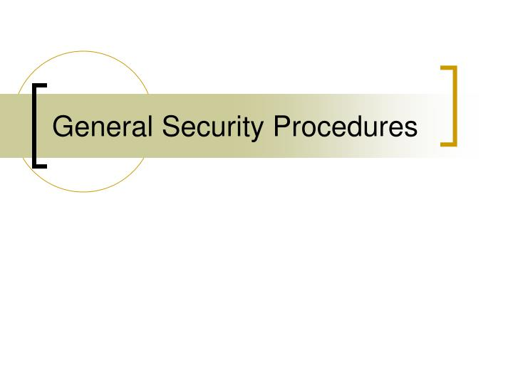General security procedures