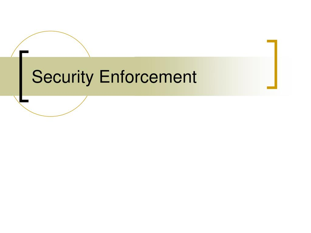 Security Enforcement