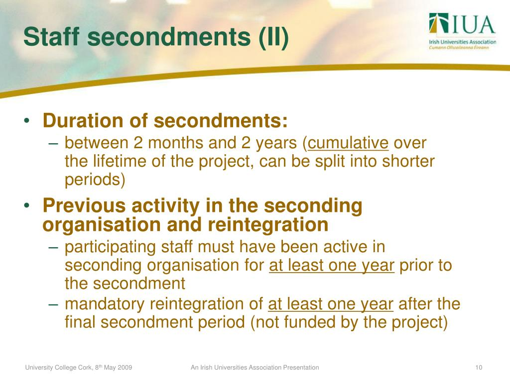 Duration of secondments: