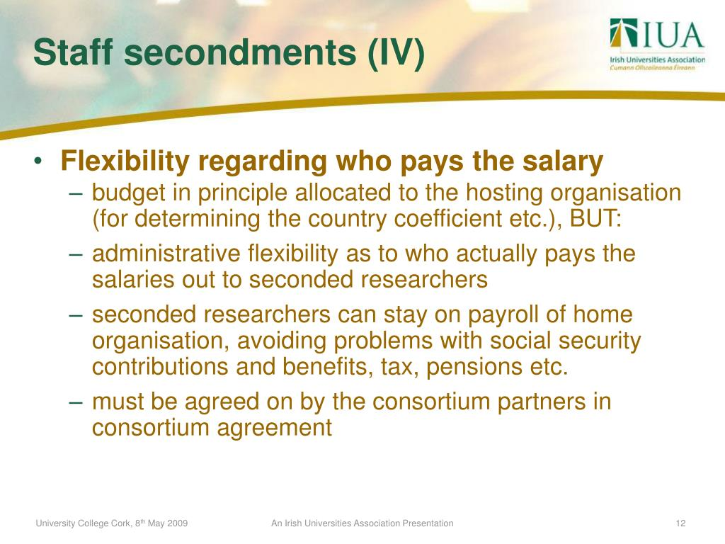 Flexibility regarding who pays the salary