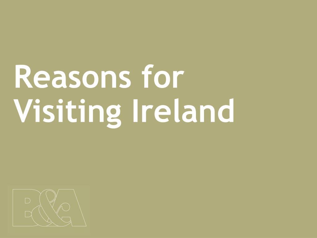Reasons for Visiting Ireland