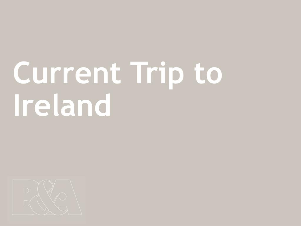 Current Trip to Ireland