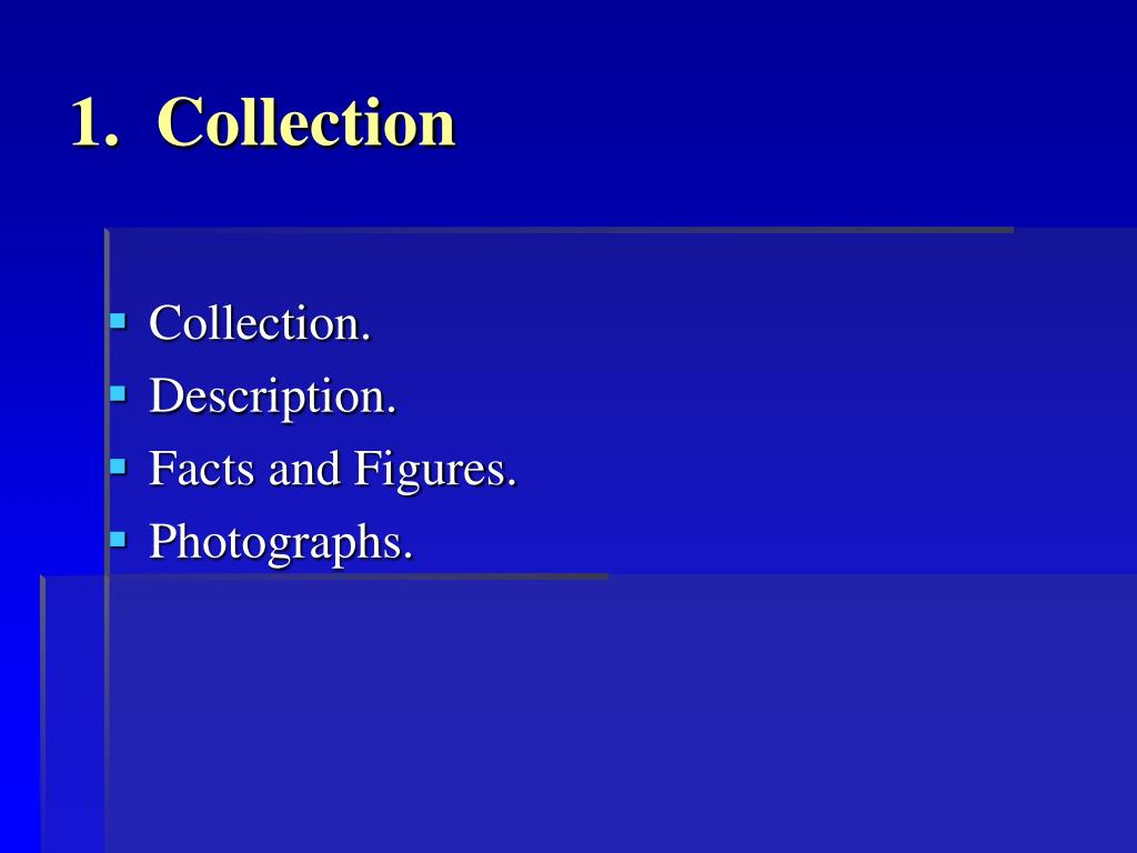 1.  Collection
