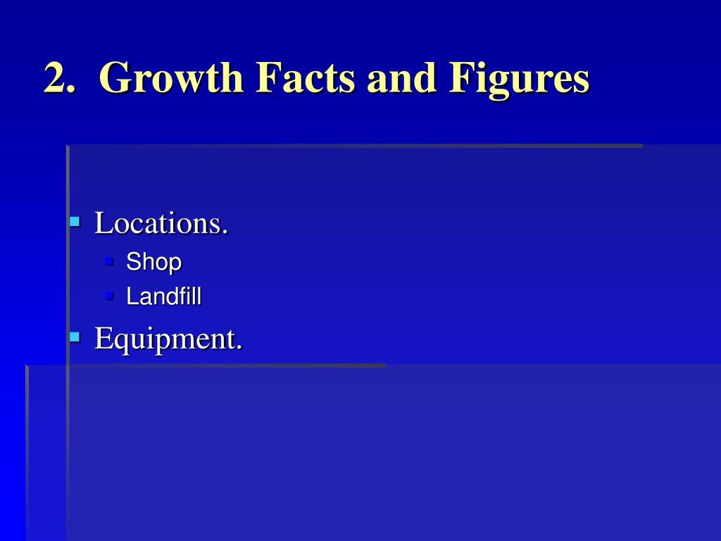 2.  Growth Facts and Figures
