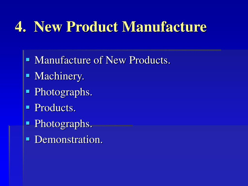 4.  New Product Manufacture