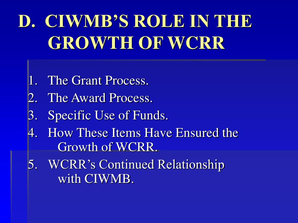 D.  CIWMB'S ROLE IN THE GROWTH OF WCRR