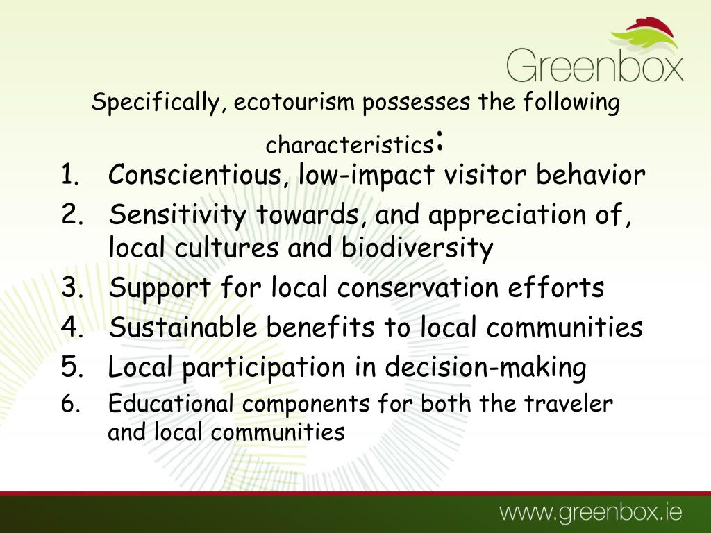 Specifically, ecotourism possesses the following characteristics
