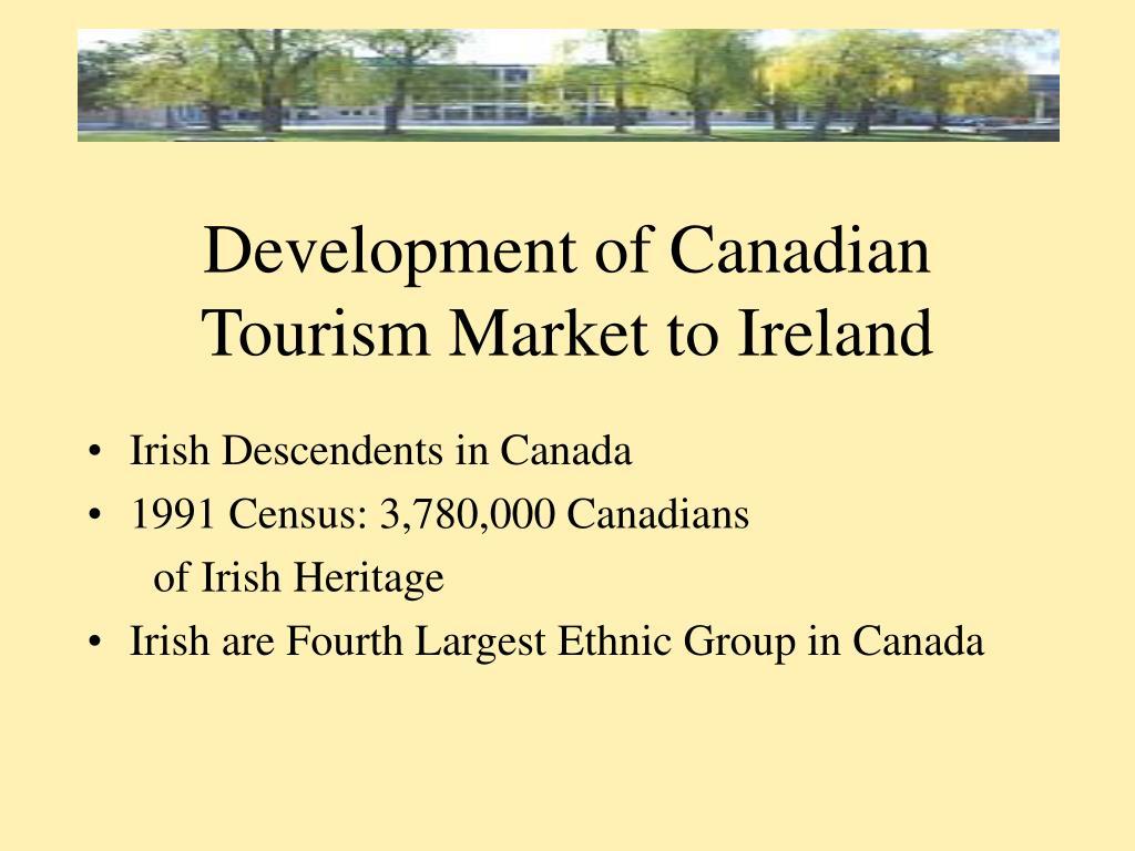 Development of Canadian Tourism Market to Ireland