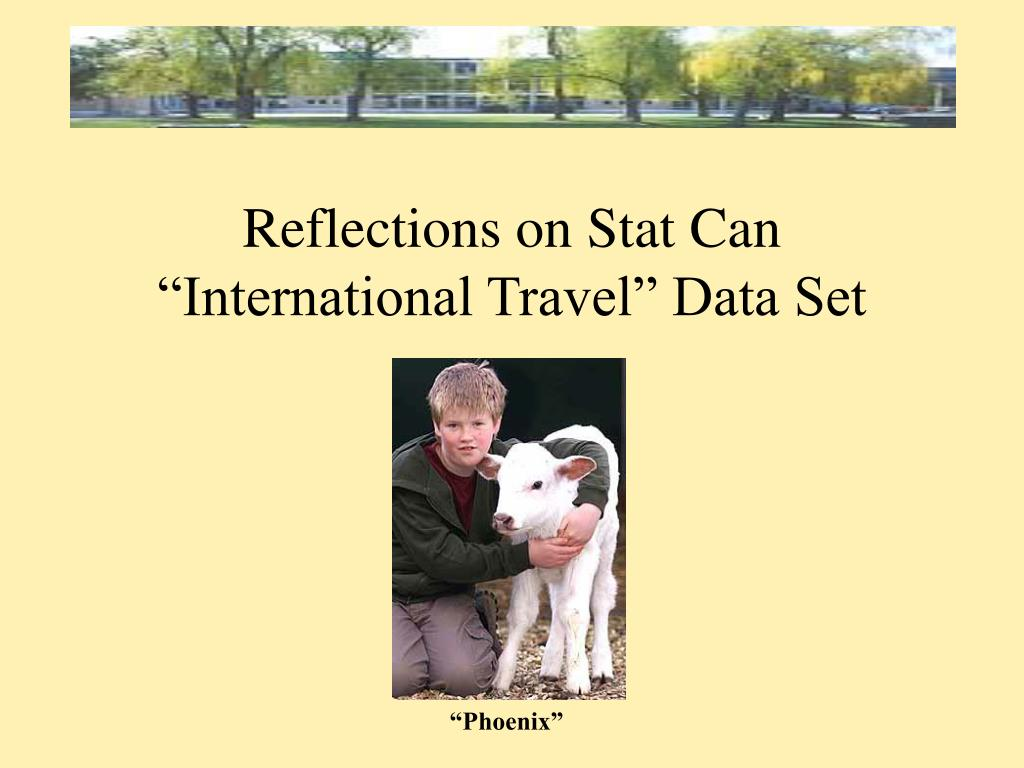 "Reflections on Stat Can ""International Travel"" Data Set"