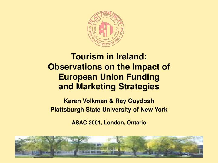 Tourism in ireland observations on the impact of european union funding and marketing strategies