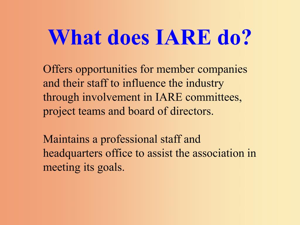 What does IARE do?