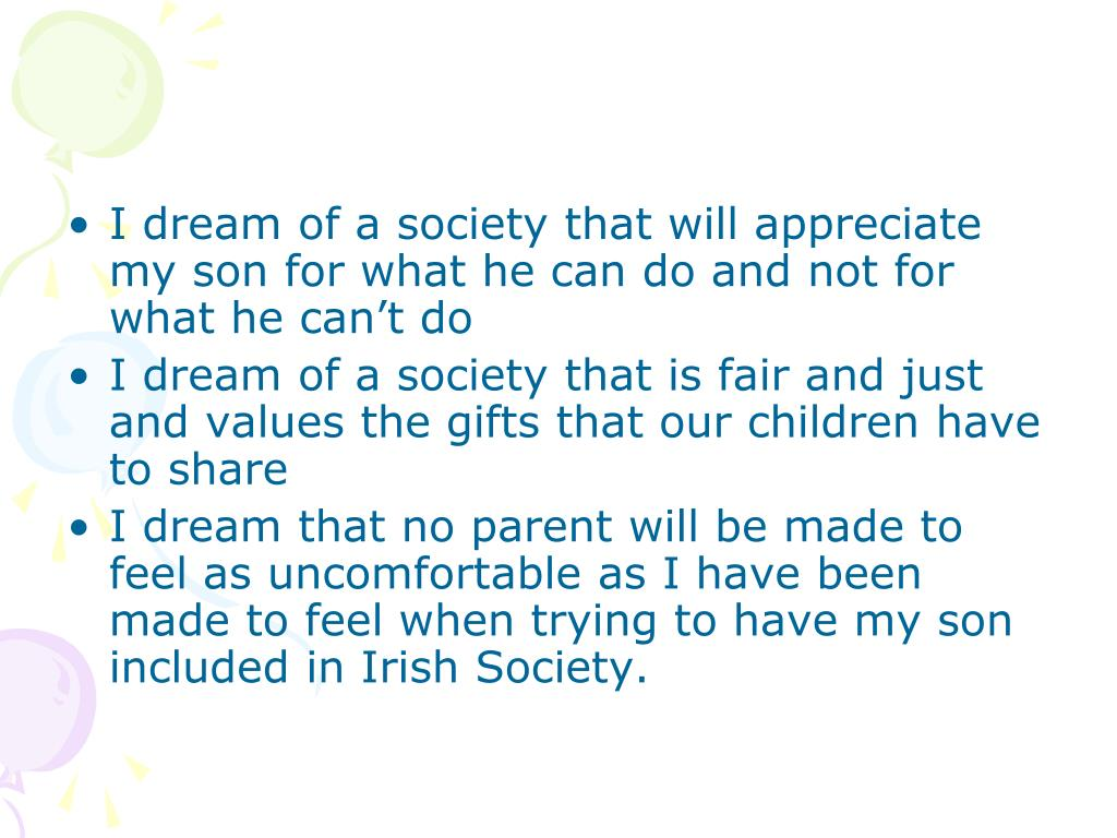 I dream of a society that will appreciate my son for what he can do and not for what he can't do