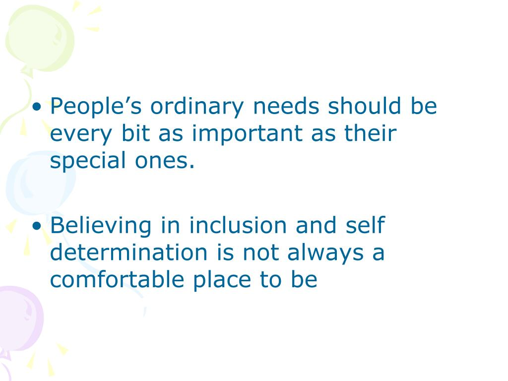 People's ordinary needs should be every bit as important as their special ones.