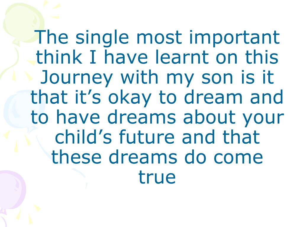 The single most important think I have learnt on this Journey with my son