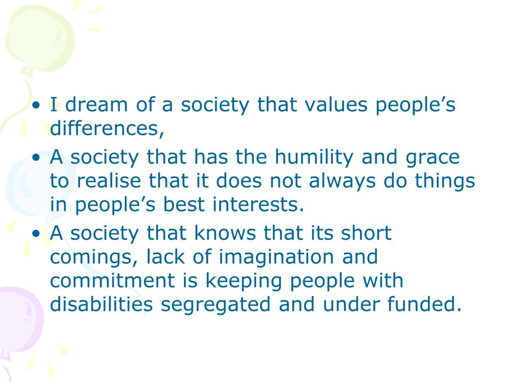 I dream of a society that values people
