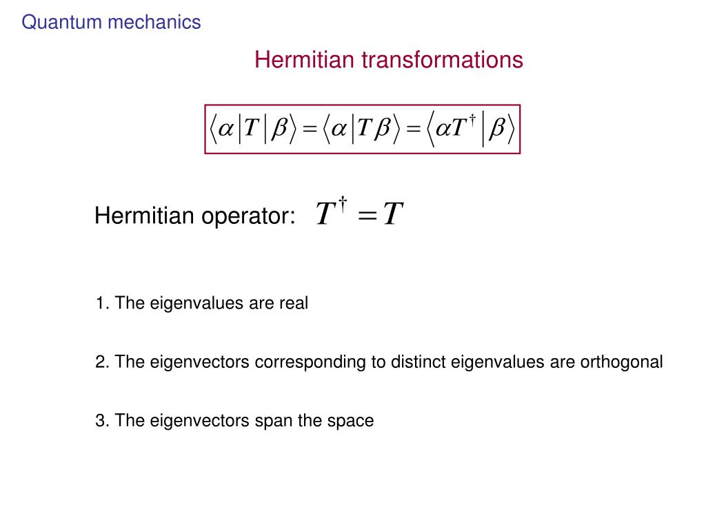 Hermitian operator:
