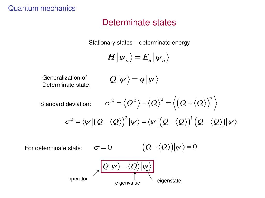 Stationary states – determinate energy