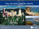 play the game see the world11
