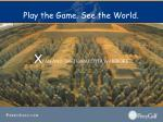play the game see the world33