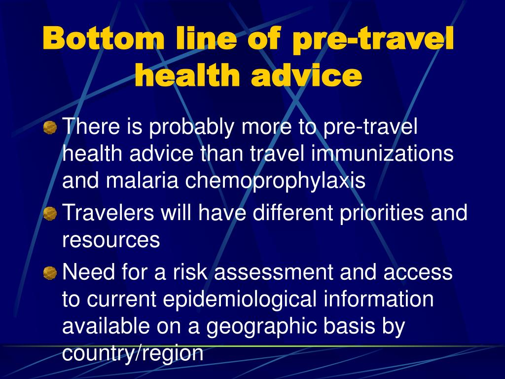 Bottom line of pre-travel health advice