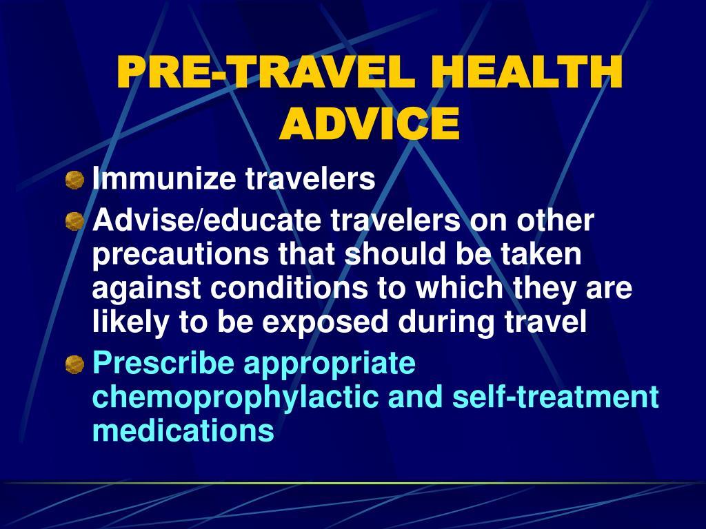PRE-TRAVEL HEALTH ADVICE
