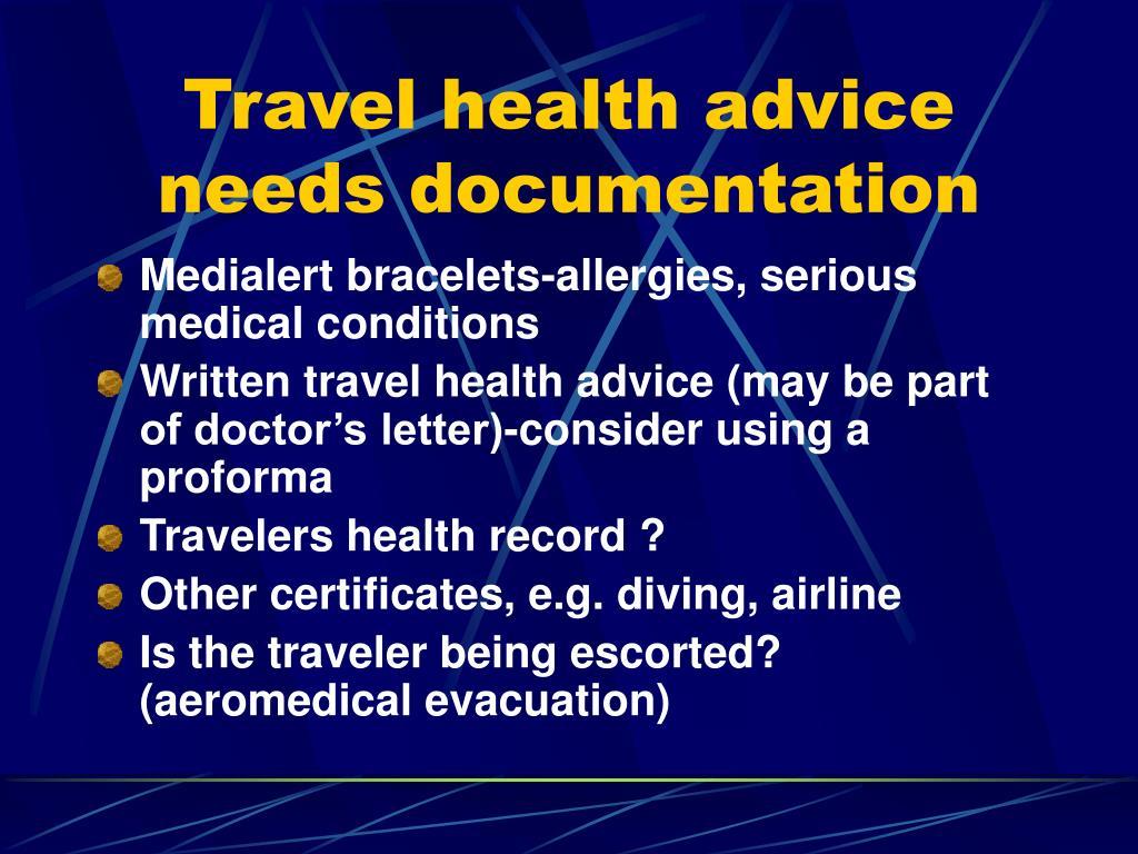 Travel health advice needs documentation