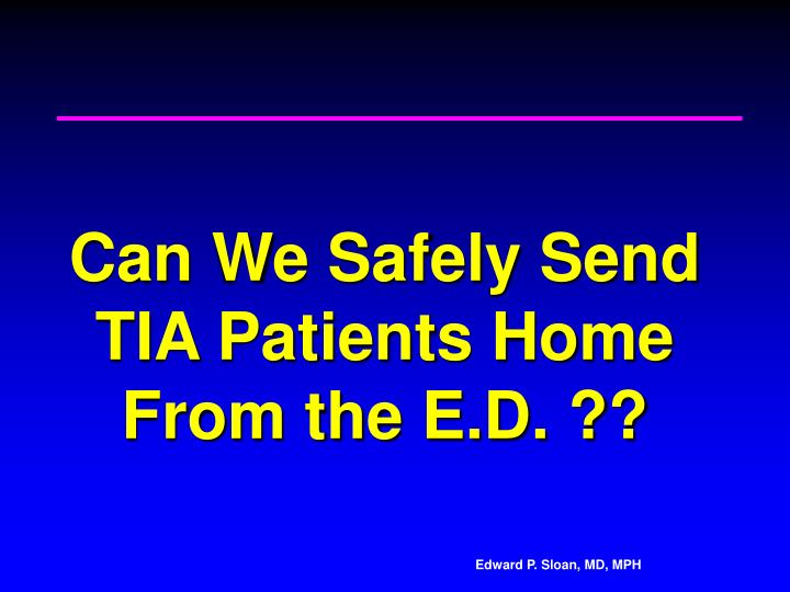 Can we safely send tia patients home from the e d