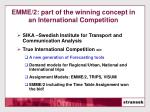 emme 2 part of the winning concept in an international competition