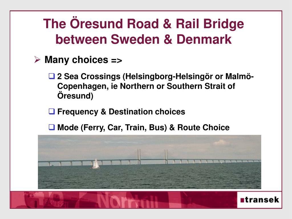 The Öresund Road & Rail Bridge between Sweden & Denmark