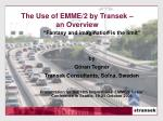 the use of emme 2 by transek an overview