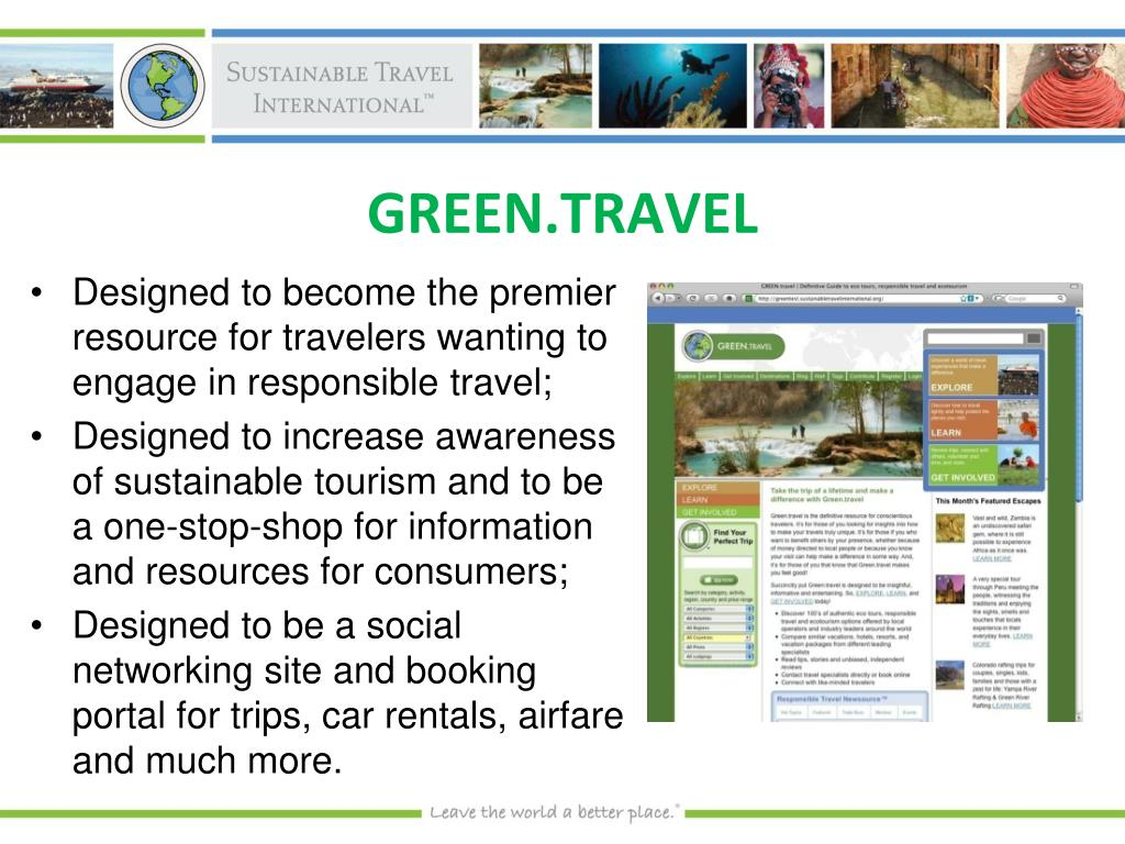 Designed to become the premier resource for travelers wanting to engage in responsible travel;