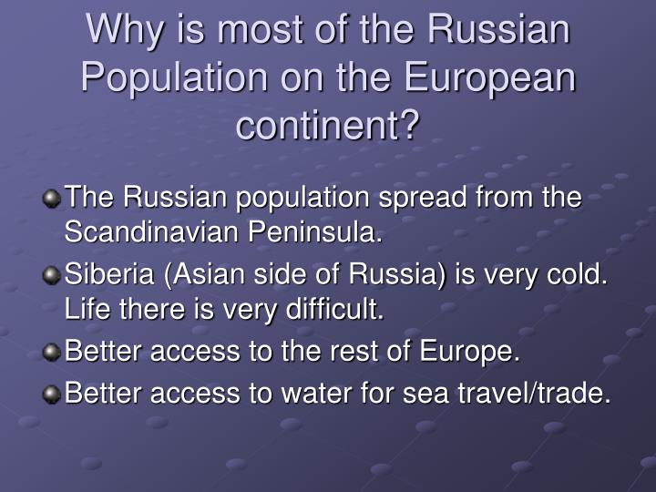 Why is most of the russian population on the european continent