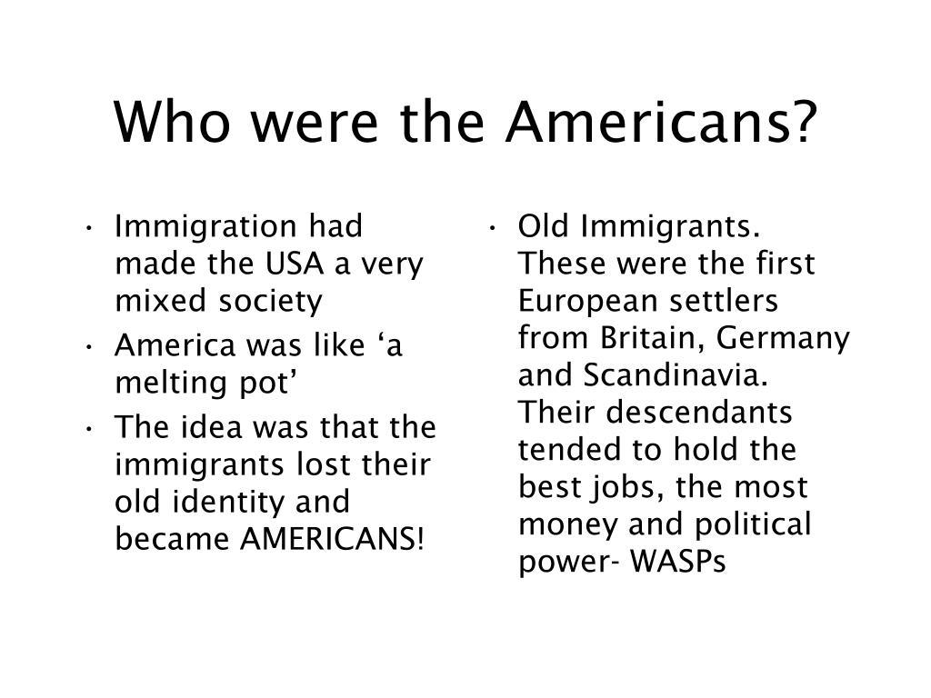 Immigration had made the USA a very mixed society