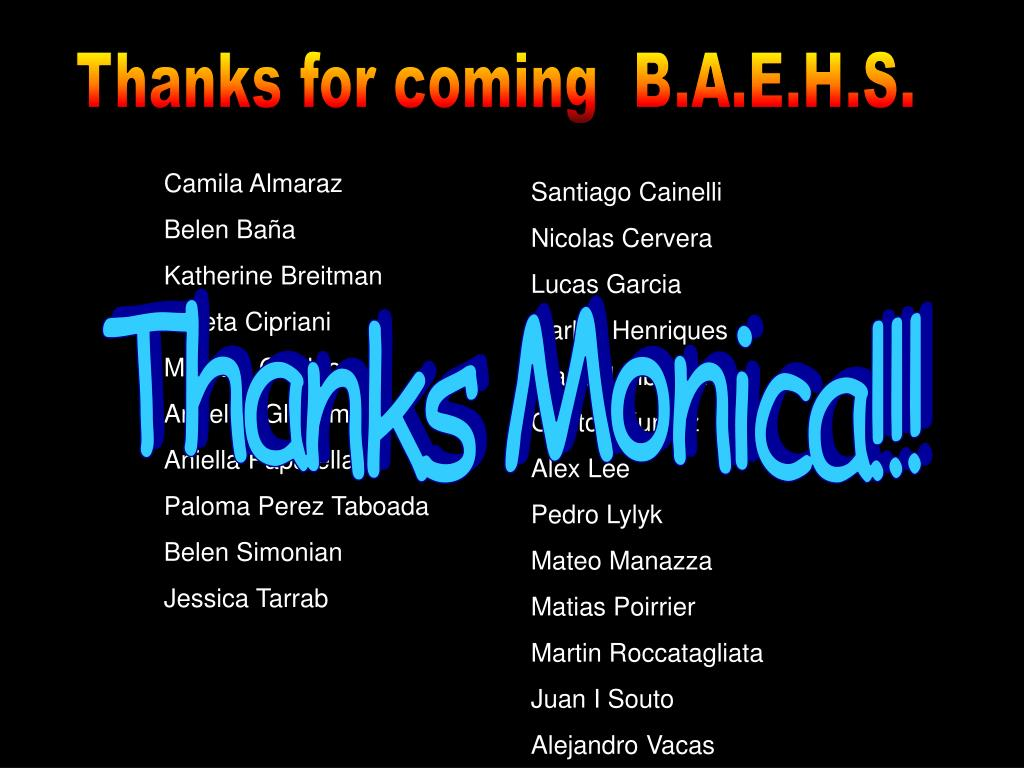 Thanks for coming  B.A.E.H.S.