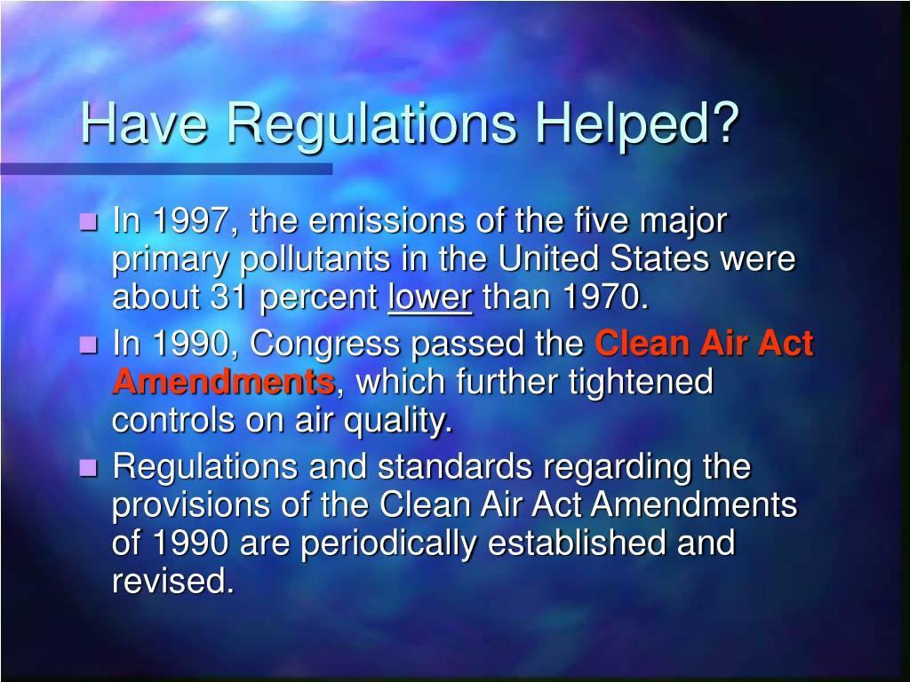Have Regulations Helped?