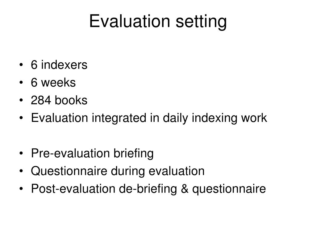 Evaluation setting