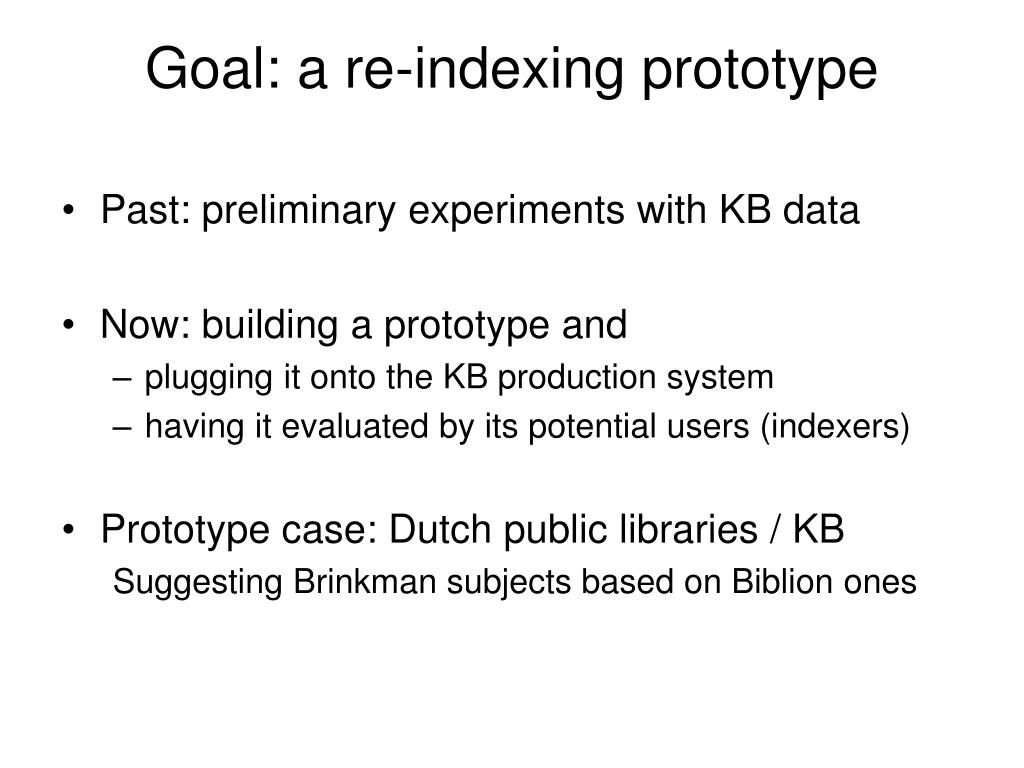 Goal: a re-indexing prototype