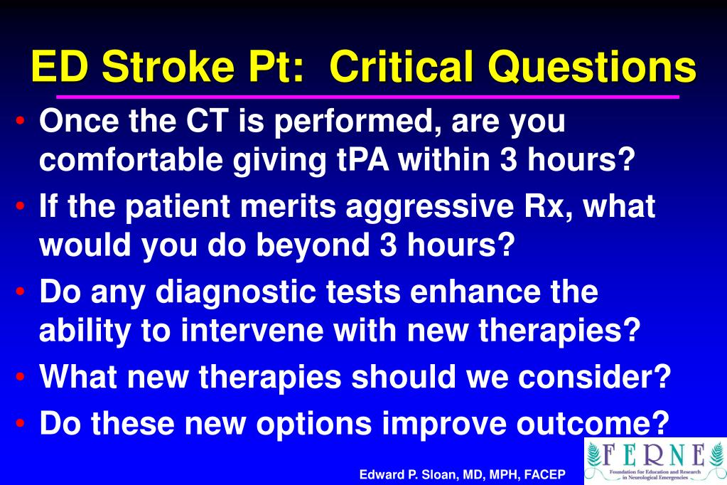 ED Stroke Pt:  Critical Questions