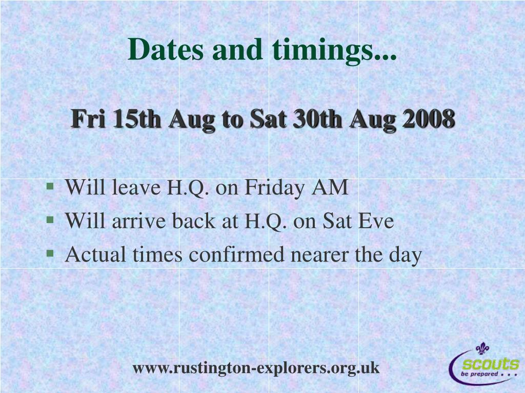 Dates and timings...