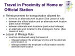 travel in proximity of home or official station