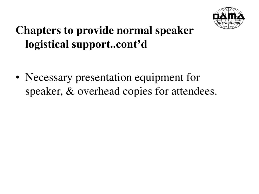 Chapters to provide normal speaker logistical support..cont'd