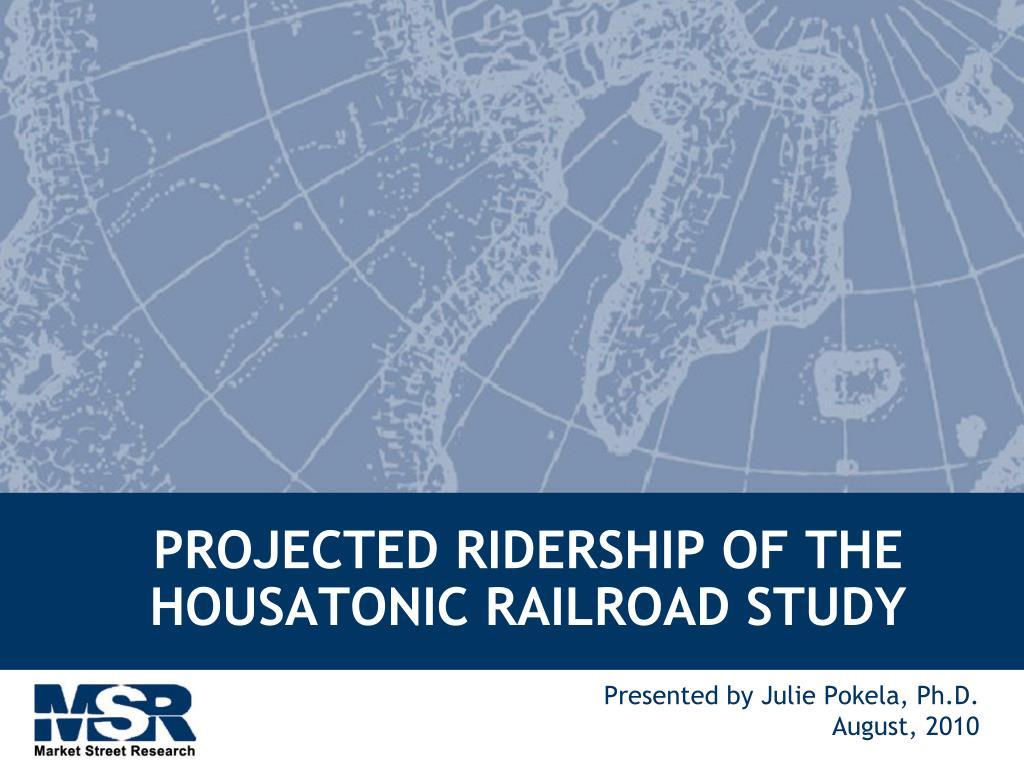 PROJECTED RIDERSHIP OF THE HOUSATONIC RAILROAD STUDY