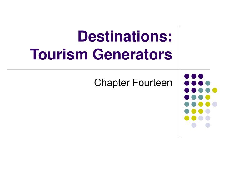 Destinations tourism generators