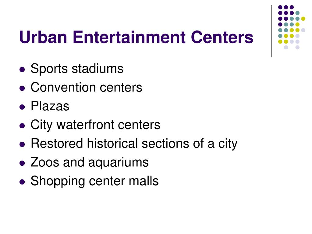 Urban Entertainment Centers